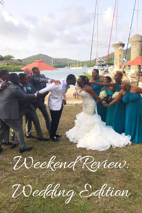 Weekend Review: Wedding Edition